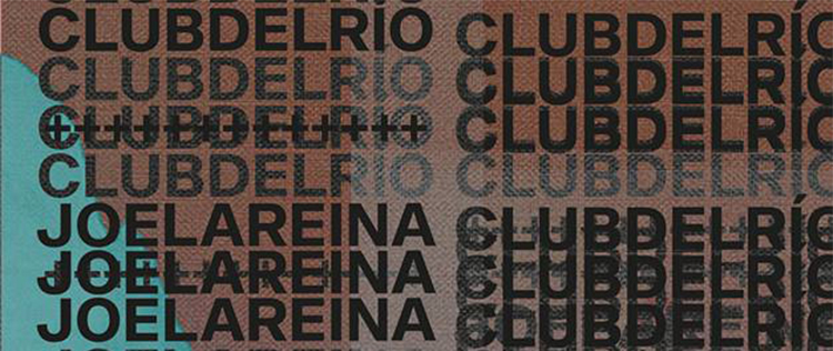 JOE LA REINA + CLUB DEL RÍO BANNER